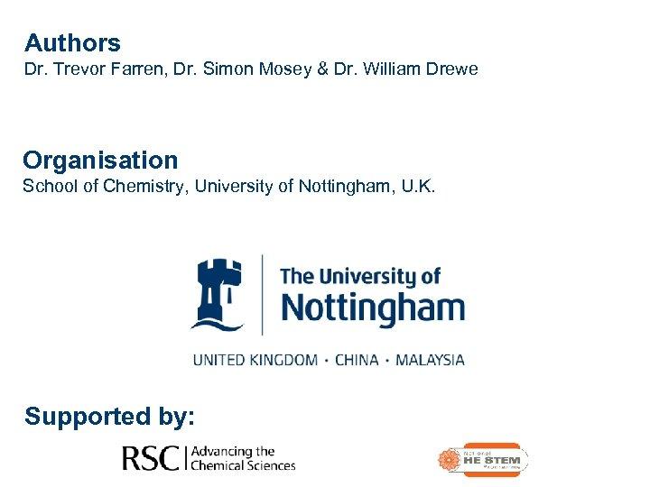 Authors Dr. Trevor Farren, Dr. Simon Mosey & Dr. William Drewe Organisation School of
