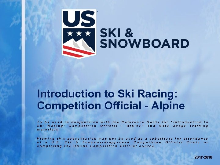 Introduction to Ski Racing: Competition Official - Alpine To be used in conjunction with