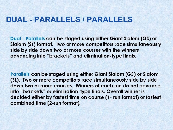 DUAL - PARALLELS / PARALLELS Dual - Parallels can be staged using either Giant