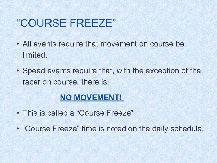 """""""COURSE FREEZE"""" • All events require that movement on course be limited. • Speed"""