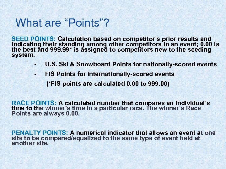 """What are """"Points""""? SEED POINTS: Calculation based on competitor's prior results and indicating their"""