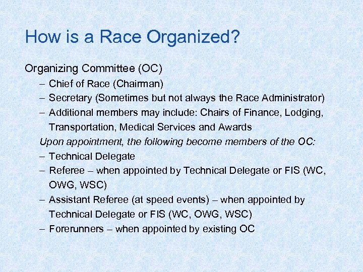 How is a Race Organized? Organizing Committee (OC) – Chief of Race (Chairman) –
