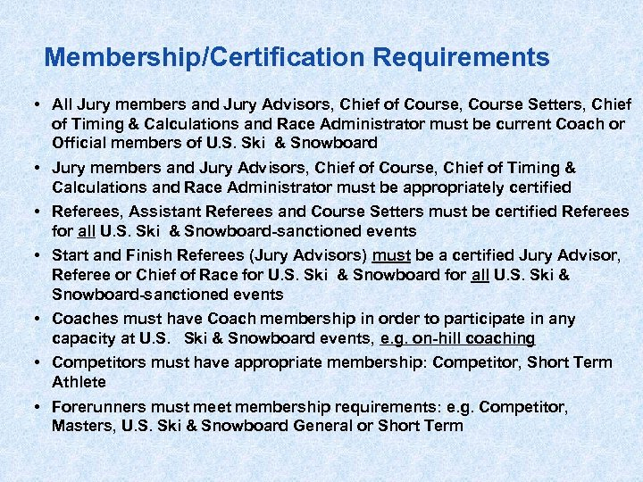 Membership/Certification Requirements • All Jury members and Jury Advisors, Chief of Course, Course Setters,