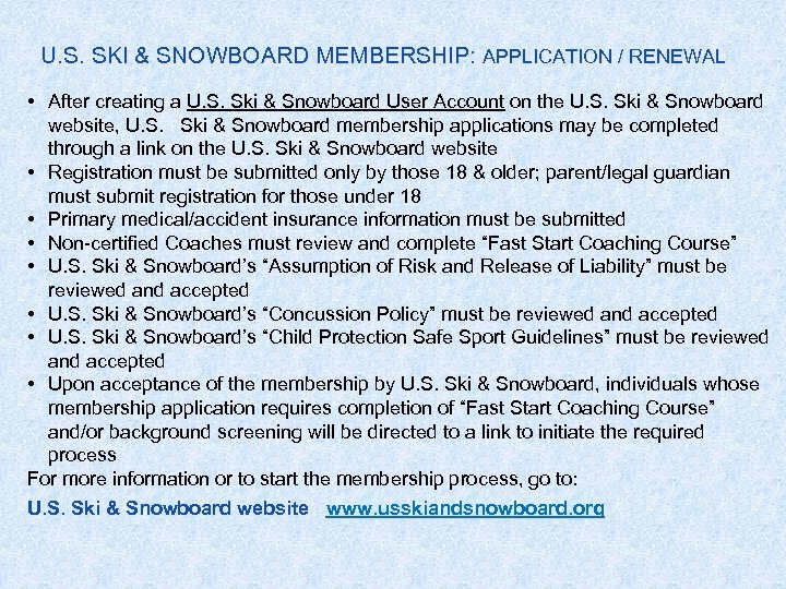 U. S. SKI & SNOWBOARD MEMBERSHIP: APPLICATION / RENEWAL • After creating a U.