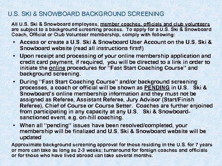 U. S. SKI & SNOWBOARD BACKGROUND SCREENING All U. S. Ski & Snowboard employees,