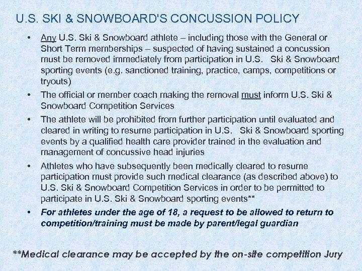 U. S. SKI & SNOWBOARD'S CONCUSSION POLICY • Any U. S. Ski & Snowboard