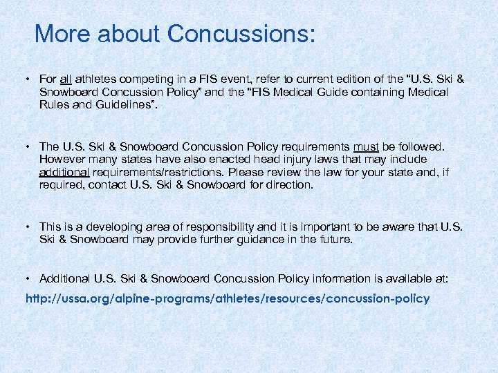 More about Concussions: • For all athletes competing in a FIS event, refer to