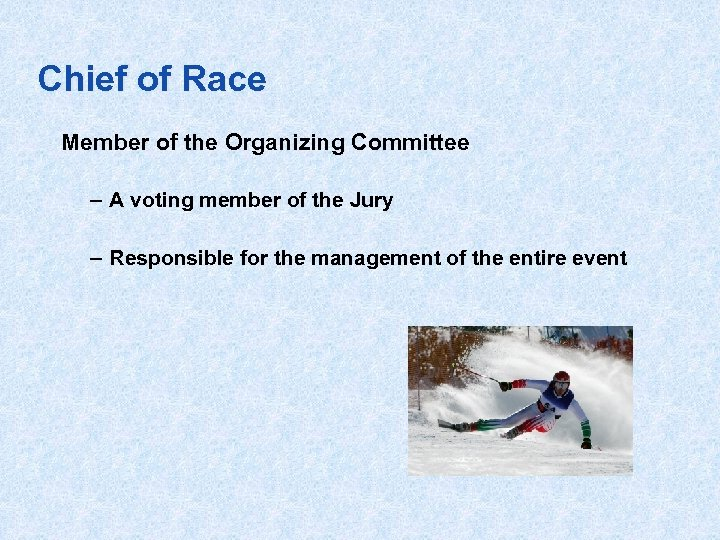 Chief of Race Member of the Organizing Committee – A voting member of the