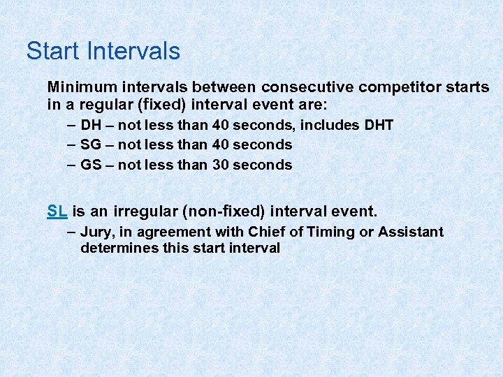 Start Intervals Minimum intervals between consecutive competitor starts in a regular (fixed) interval event