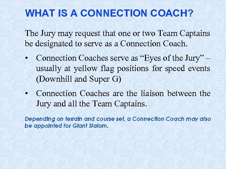WHAT IS A CONNECTION COACH? The Jury may request that one or two Team