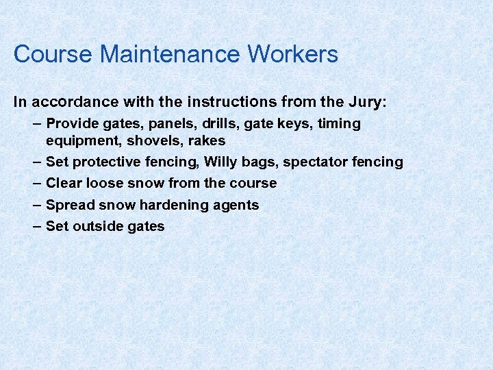 Course Maintenance Workers In accordance with the instructions from the Jury: – Provide gates,