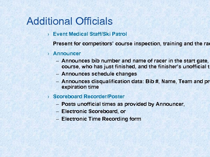 Additional Officials › Event Medical Staff/Ski Patrol Present for competitors' course inspection, training and