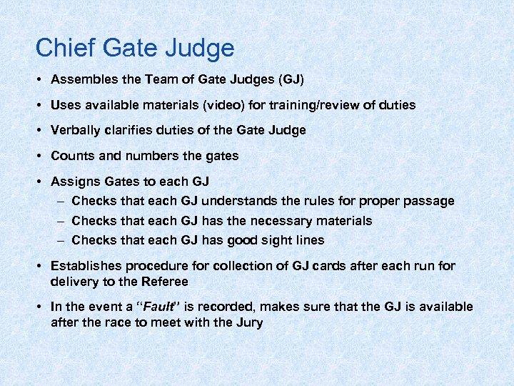 Chief Gate Judge Chief Gate Jud • Assembles the Team of Gate Judges (GJ)