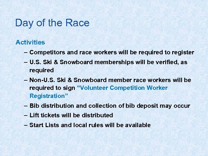 Day of the Race Activities – Competitors and race workers will be required to