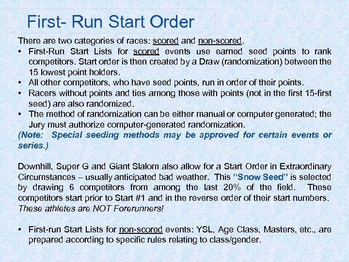 First- Run Start Order There are two categories of races: scored and non-scored. •