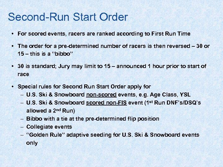 Second-Run Start Order • For scored events, racers are ranked according to First Run