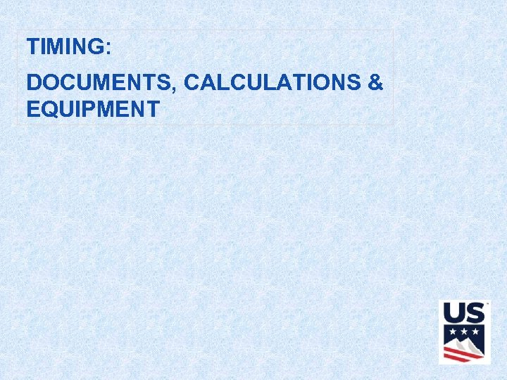 TIMING: DOCUMENTS, CALCULATIONS & EQUIPMENT