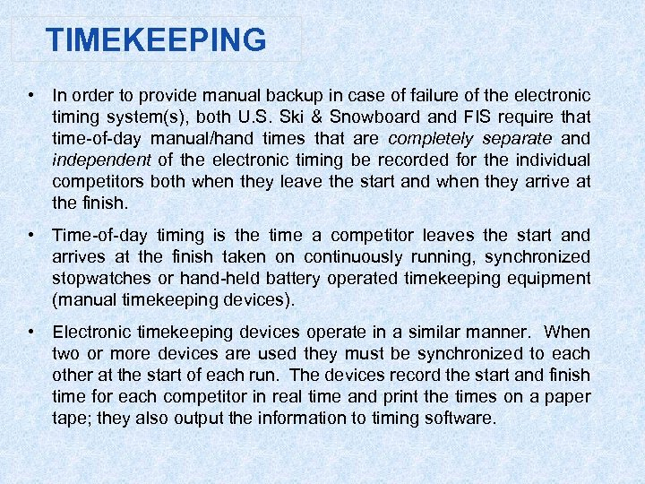 TIMEKEEPING • In order to provide manual backup in case of failure of the