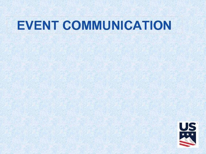 EVENT COMMUNICATION