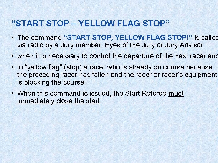 """""""START STOP – YELLOW FLAG STOP"""" • The command """"START STOP, YELLOW FLAG STOP!"""""""
