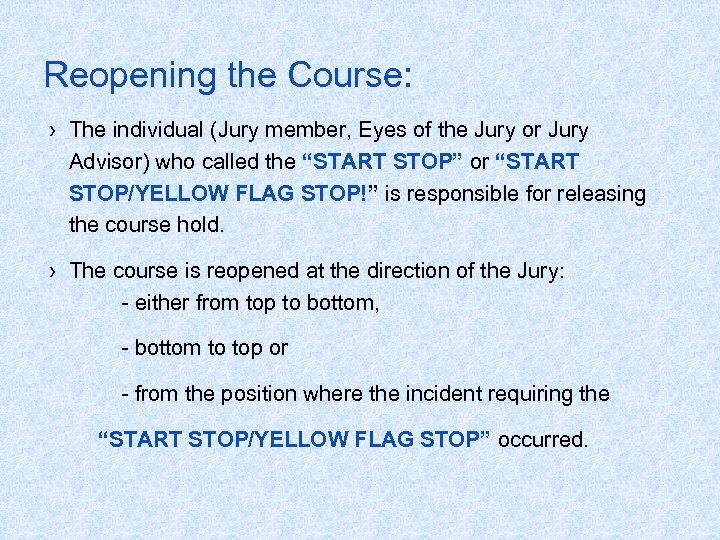 Reopening the Course: › The individual (Jury member, Eyes of the Jury or Jury