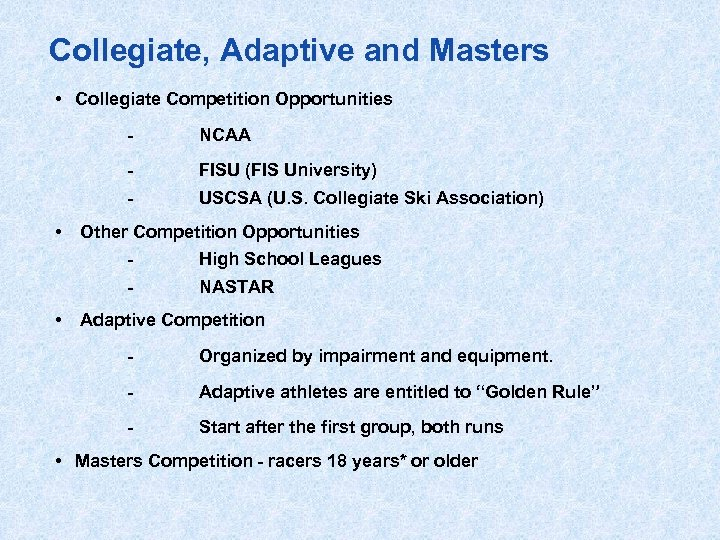 Collegiate, Adaptive and Masters • Collegiate Competition Opportunities - NCAA - FISU (FIS University)