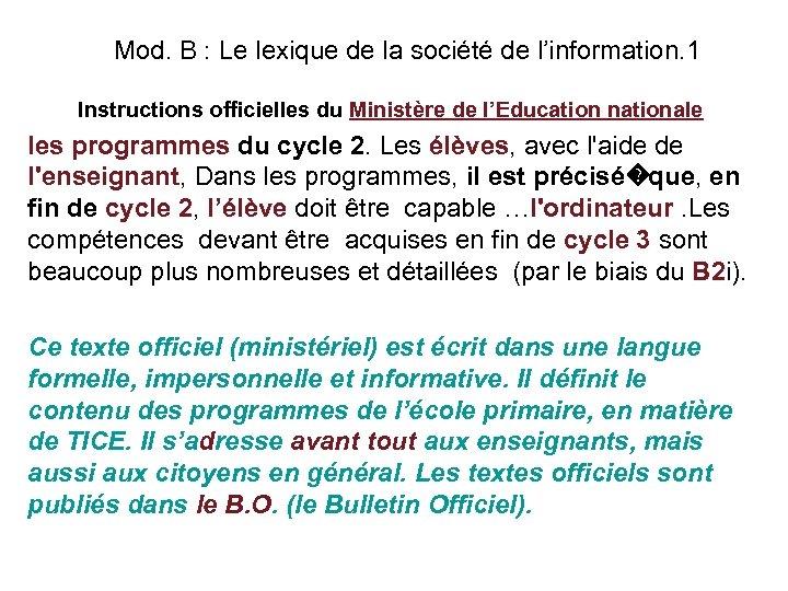 Mod. B : Le lexique de la société de l'information. 1 Instructions officielles du