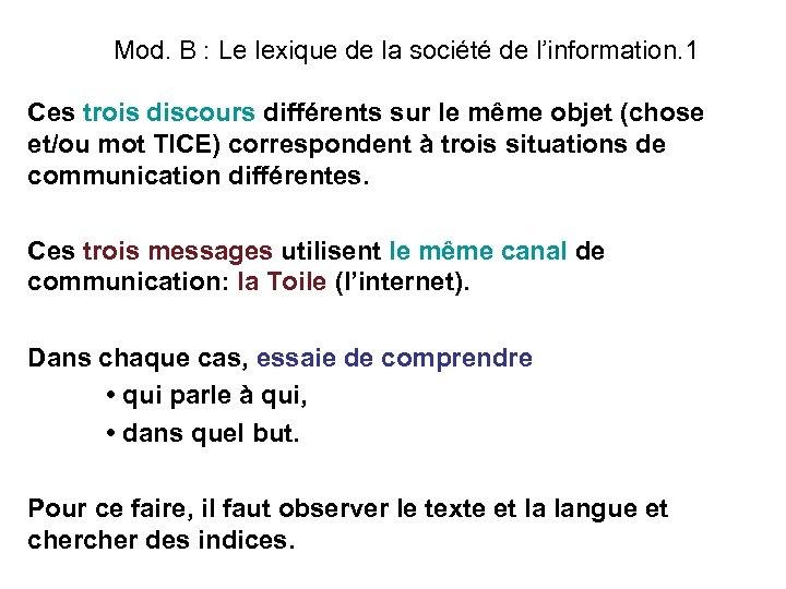 Mod. B : Le lexique de la société de l'information. 1 Ces trois discours