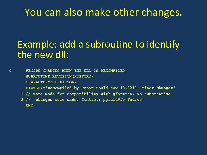You can also make other changes. Example: add a subroutine to identify the new