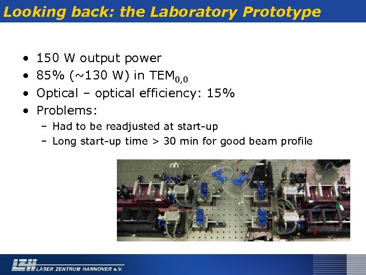 Looking back: the Laboratory Prototype • • 150 W output power 85% (~130 W)