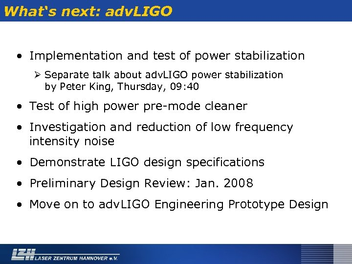 What's next: adv. LIGO • Implementation and test of power stabilization Ø Separate talk