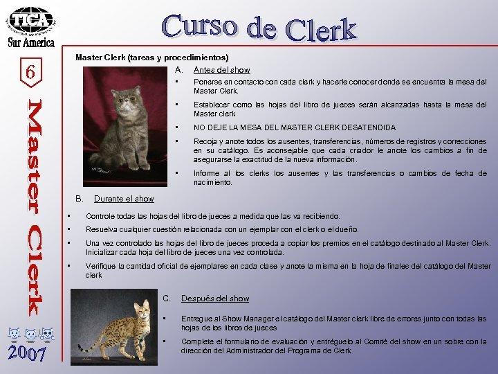 Master Clerk (tareas y procedimientos) A. Antes del show • Ponerse en contacto con