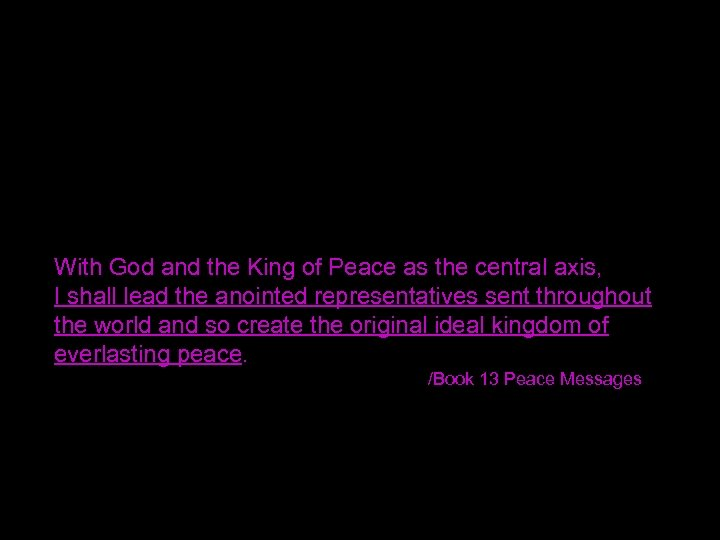 With God and the King of Peace as the central axis, I shall lead