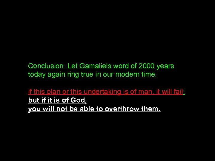 Conclusion: Let Gamaliels word of 2000 years today again ring true in our modern