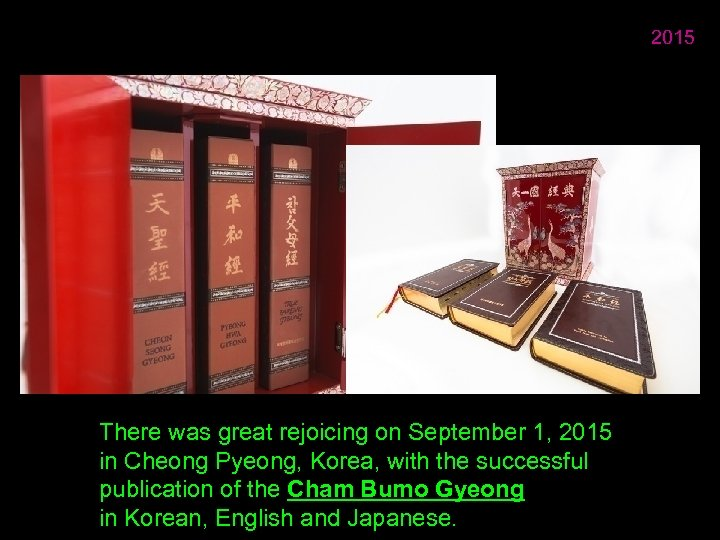 2015 There was great rejoicing on September 1, 2015 in Cheong Pyeong, Korea, with