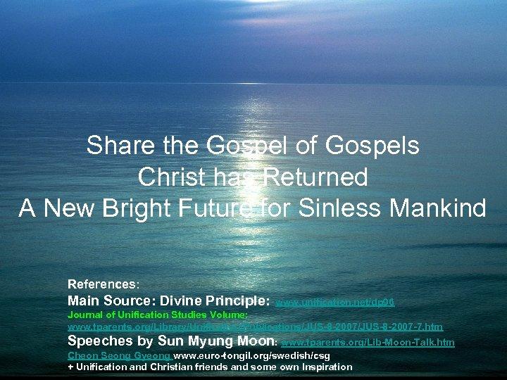 Share the Gospel of Gospels Christ has Returned A New Bright Future for Sinless