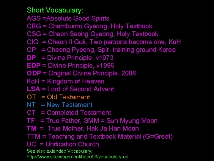 Short Vocabulary: AGS =Absolute Good Spirits CBG = Chambumo Gyeong, Holy Textbook CSG =