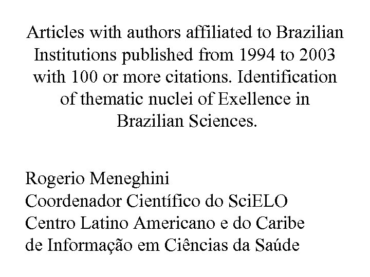 Articles with authors affiliated to Brazilian Institutions published from 1994 to 2003 with 100