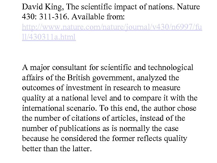 David King, The scientific impact of nations. Nature 430: 311 -316. Available from: http: