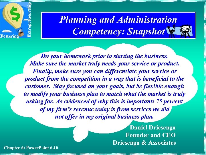 Entrepreneurship Fostering Planning and Administration Competency: Snapshot Do your homework prior to starting the