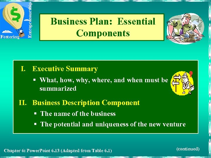 Entrepreneurship Fostering Business Plan: Essential Components I. Executive Summary § What, how, why, where,