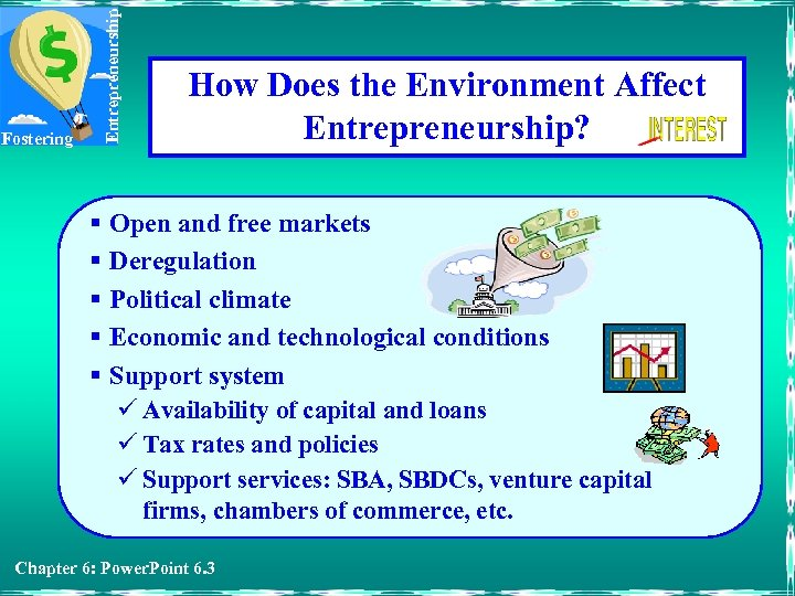Entrepreneurship Fostering How Does the Environment Affect Entrepreneurship? § Open and free markets §