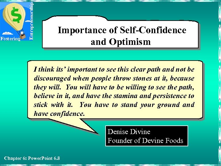 Entrepreneurship Fostering Importance of Self-Confidence and Optimism I think its' important to see this
