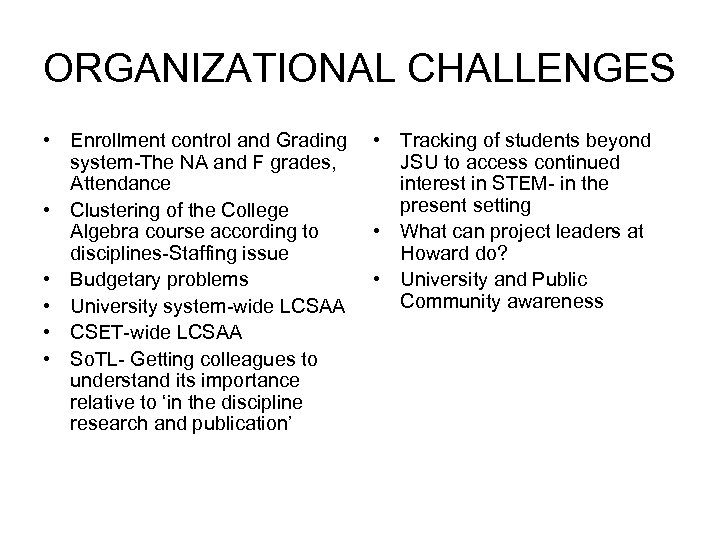 ORGANIZATIONAL CHALLENGES • Enrollment control and Grading system-The NA and F grades, Attendance •