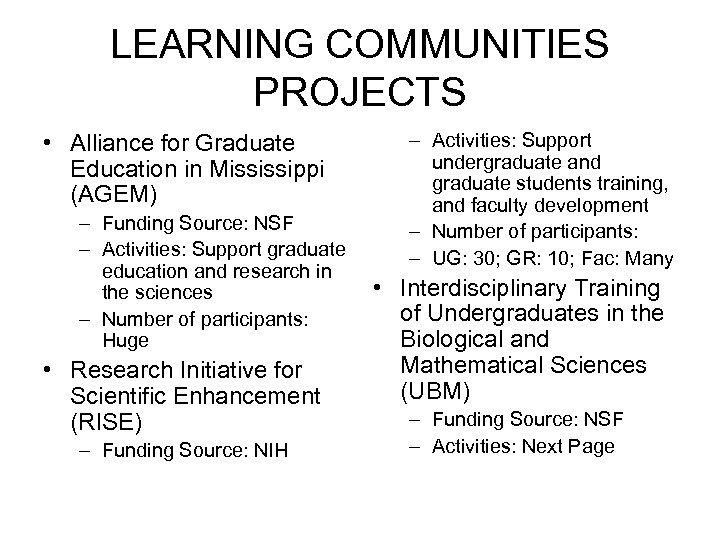 LEARNING COMMUNITIES PROJECTS • Alliance for Graduate Education in Mississippi (AGEM) – Funding Source:
