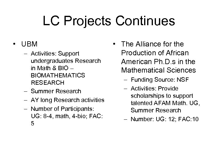 LC Projects Continues • UBM – Activities: Support undergraduates Research in Math & BIO