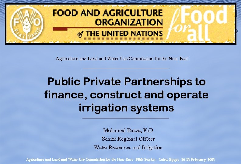 Agriculture and Land Water Use Commission for the Near East Public Private Partnerships to