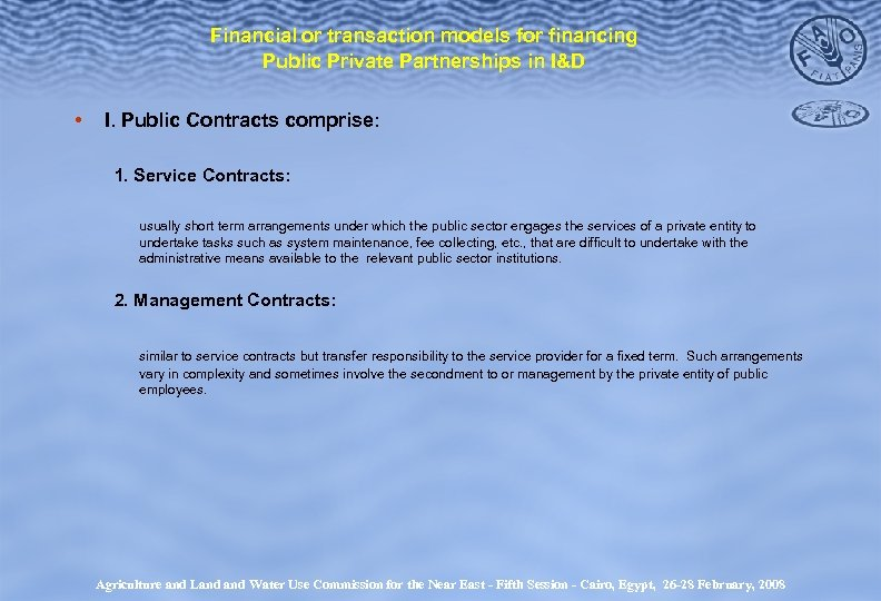 Financial or transaction models for financing Public Private Partnerships in I&D • I. Public