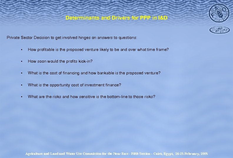 Determinants and Drivers for PPP in I&D Private Sector Decision to get involved hinges