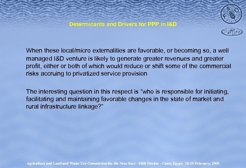 Determinants and Drivers for PPP in I&D When these local/micro externalities are favorable, or